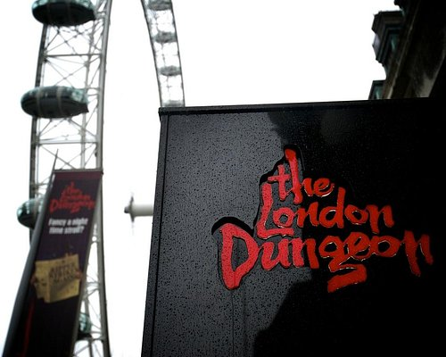 The Dungeon is now next to the London Eye.
