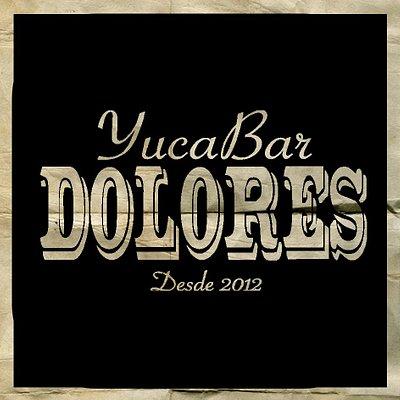 Dolores Yuca Bar