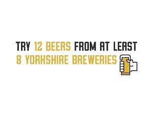Try 12 beers from at least 8 Yorkshire breweries