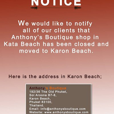 Anthony's Boutique in Kata Beach has been moved to Karon Beach.