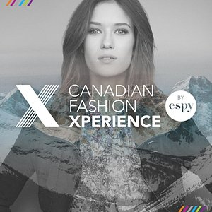 Canadian Fashion Xperience by espy
