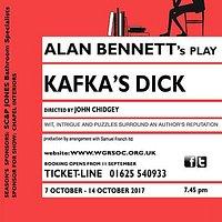 Kafka's Dick by Alan Bennett. 7 to 14 October 2017