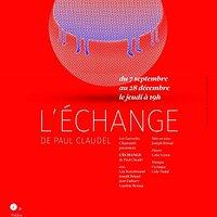 L'Echange de Paul Claudel au Guichet Montparnasse