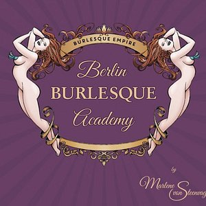 Welcome to the Berlin Burlesque Academy   It's not a school - It's lifestyle!