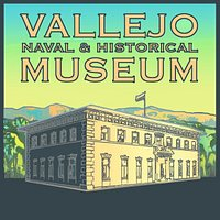 The Vallejo Naval and Historical Museum exhibits the history of Vallejo and Mare Island