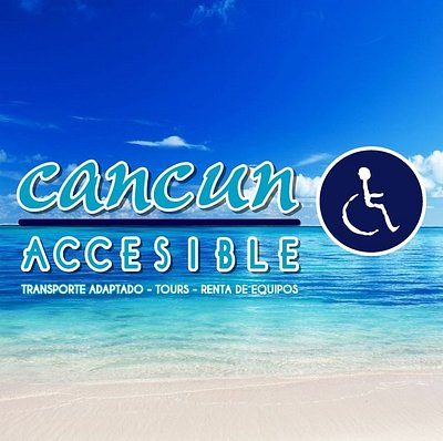 CANCUN ACCESIBLE: ACCESSIBLE TRANSPORTATION - ACCESSIBLE TOURS- EQUIPMENT FOR RENT