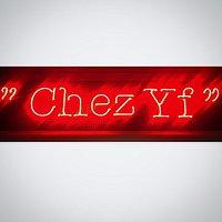 """""""Chez Yf"""""""