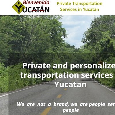 Private and personalized transportation services - Transportación privada y personalizada en Yuc