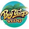 BigTripVlog