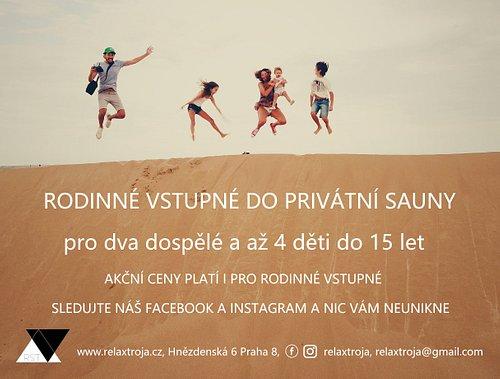 Rodiny s dětmi jsou u nás vítány. Cena za 1 hodinu privátní sauny pro rodinu v počtu až 6 osob je 450 Kč. Více na www.relaxtroja.cz.
