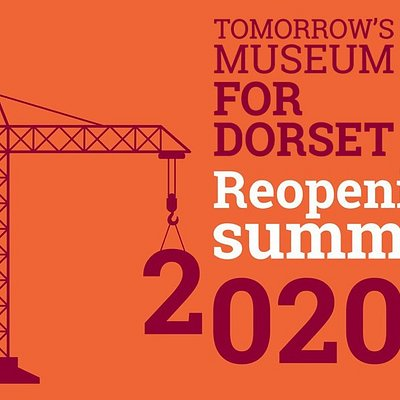 Tomorrow's Museum for Dorset reopening summer 2020
