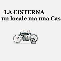 La Cisterna -non un locale ma una Casa-