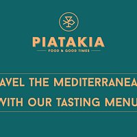 PIATAKIA / Food and good times.  Travel the Mediterranean with our tasting menu!