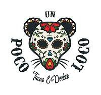 Un Poco Loco - Tacos & Drinks