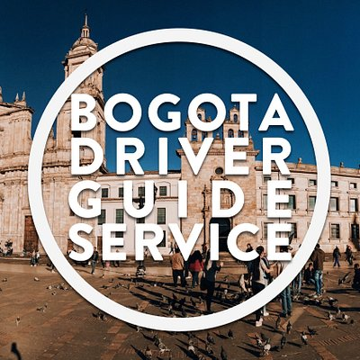 Bogota Driver Guide Service Private City Tours • Layover Tours • Airport Transfers Managed and Operated with Excellence and Passion by Bogota's Experts