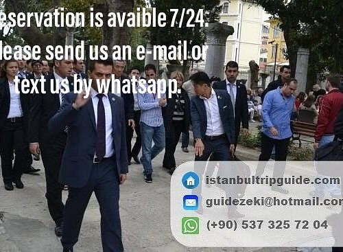 Reservation is avaible 7/24. Please send us e-mail or text us by whatsapp. www.istanbultripguide.com