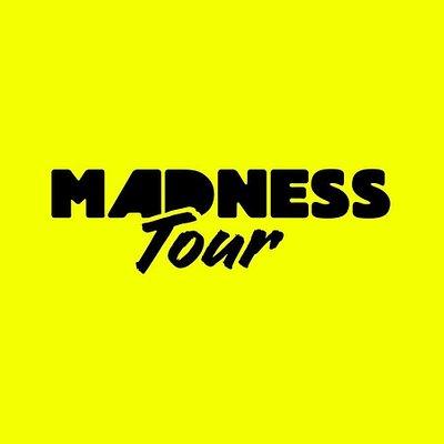 Madness Tour