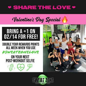 Bring a +1 on 2/14 for FREE! #Sweatzone