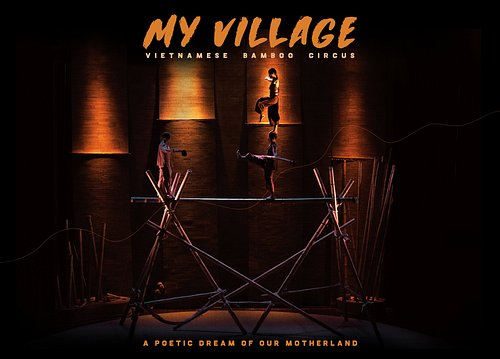 My Village - Vietnamese Bamboo Circus - A poetic dream of our motherland