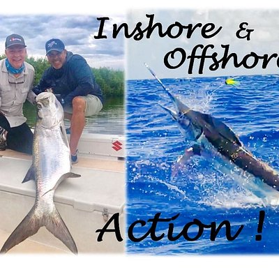 We offer Inshore & Offshore Action.