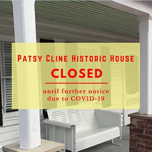 In support of the effort to control and mitigate the spread of the COVID-19 outbreak, the Patsy Cline Historic House remains temporarily closed to the public until further notice.  As a public gathering space, we are taking preventative action to slow the spread of the COVID-19 virus to ensure the safety of our community. Our annual Labor Day Weekend Block Party is canceled for 2020.  Thank you for your support and understanding. We look forward to seeing you at the House soon.