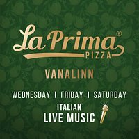 In La Prima Pizza Vanalinn- wednesday, friday and saturday LIVE Music! Starts at 20.00