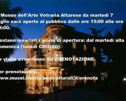 Il Museo dell'Arte Vetraria Altarese da martedì 7 luglio sarà aperto al pubblico dalle ore 15:00 alle ore 19:00.  Restano invariati i giorni di apertura: dal martedì alla domenica ( Lunedì CHIUSO)  Le visite avverranno su PRENOTAZIONE Per prenotare:  info@museodelvetro.org 019 584734 www.musei.liguria.beniculturali.it/PRENOTA