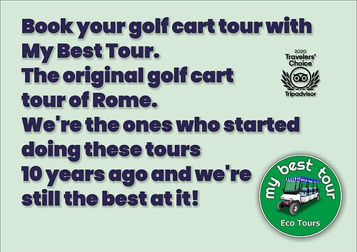 Book your golf cart tour with My Best Tour. The original golf cart tour of Rome.   We're the ones who started doing these tours 10 years ago and we're still the best at it!