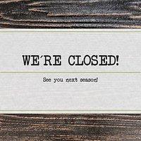 WE´RE CLOSED!