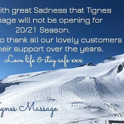 CLOSED UNTIL WINTER 2021 It is with great sadness Tignes Massage is closed until winter 2021. We would like to thank all our wonderful customers for your support. Love life and stay safe Tignes Massage xx
