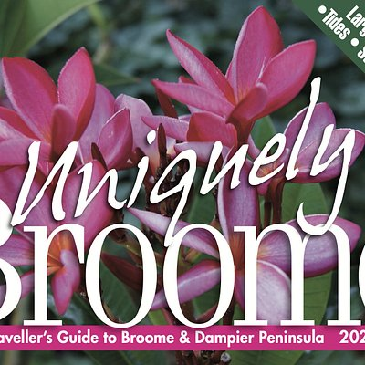 Cover of the 2021 edition of Uniquely Broome.  120 pages full of information, vouchers, funky map to make your holiday complete, including the Dampier Peninsula area and Broome