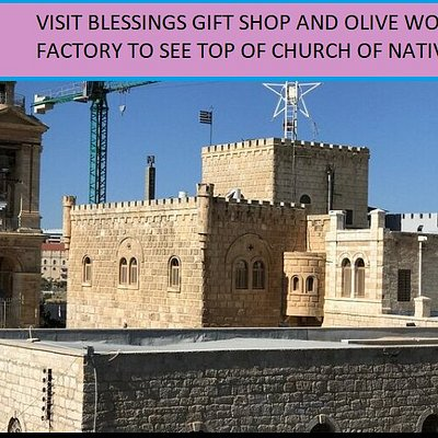 TOURISTS ARE WELCOME TO VIEW TOP OF CHURCH FROM BLESSINGS GIFT SHOP AND OLIVE WOOD FACTORY .AMAZING VIEWS OF BETHLEHEM 360 DEGREES