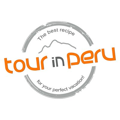 TOUR IN PERU is the best recipe for your perfect vation! TripAdvisor