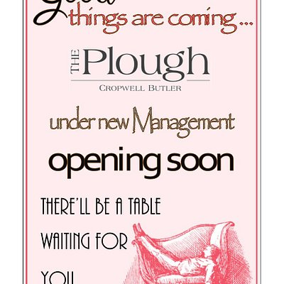 The Plough, Cropwell Butler is under New Management from 1 April 2021, and will be re-opening soon....