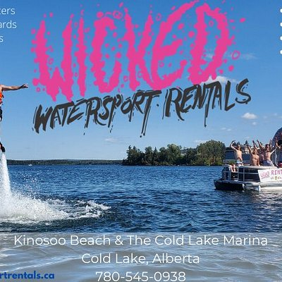 Wicked Watersport Rentals provides safe, fun and exciting watersports on Cold Lake. With 2 locations, Kinosoo Beach & the Cold Lake Marina; we are the leading provider of watersport activities in the Lakeland.  LIKE & FOLLOW US on Facebook, Twitter & Instagram and check us out at: www.wickedwatersportrentals.ca