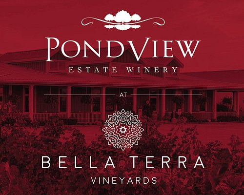 """PondView Estate Winery is now PondView at Bella Terra Vineyards - celebrating the """"Beautiful Land"""" on which we grow our grapes for our award-winning wines!"""