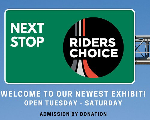 New Exhibit Riders Choice is open now!